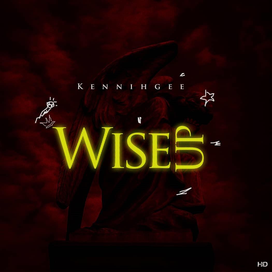 Kennihgee - Wise Up