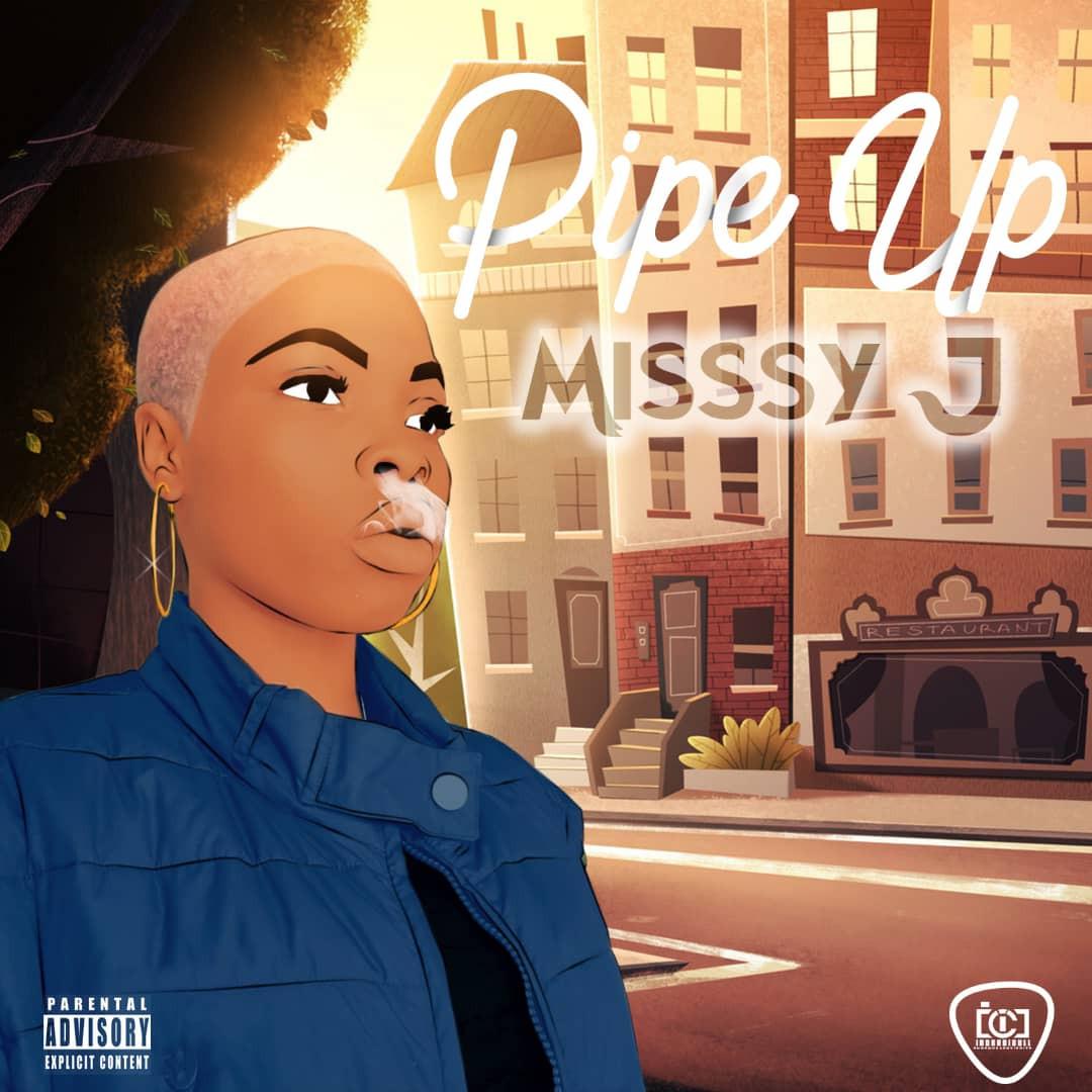 MISSSY J - PIPE UP